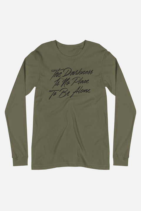 The Darkness is No Place to Be Alone Unisex Long Sleeve Tee | The Invisible Life of Addie LaRue