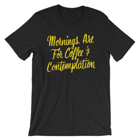 Coffee and Contemplation Unisex T-Shirt | Patreon Exclusive
