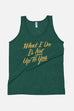 What I Do Unisex Tank Top