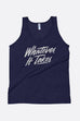 Whatever It Takes Unisex Tank Top