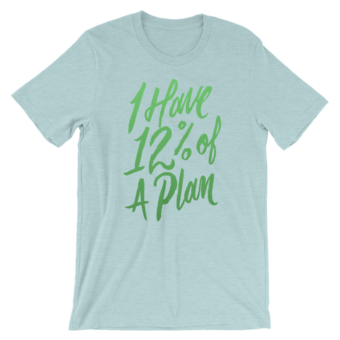 12 Percent of a Plan Unisex T-Shirt | Patreon Exclusive