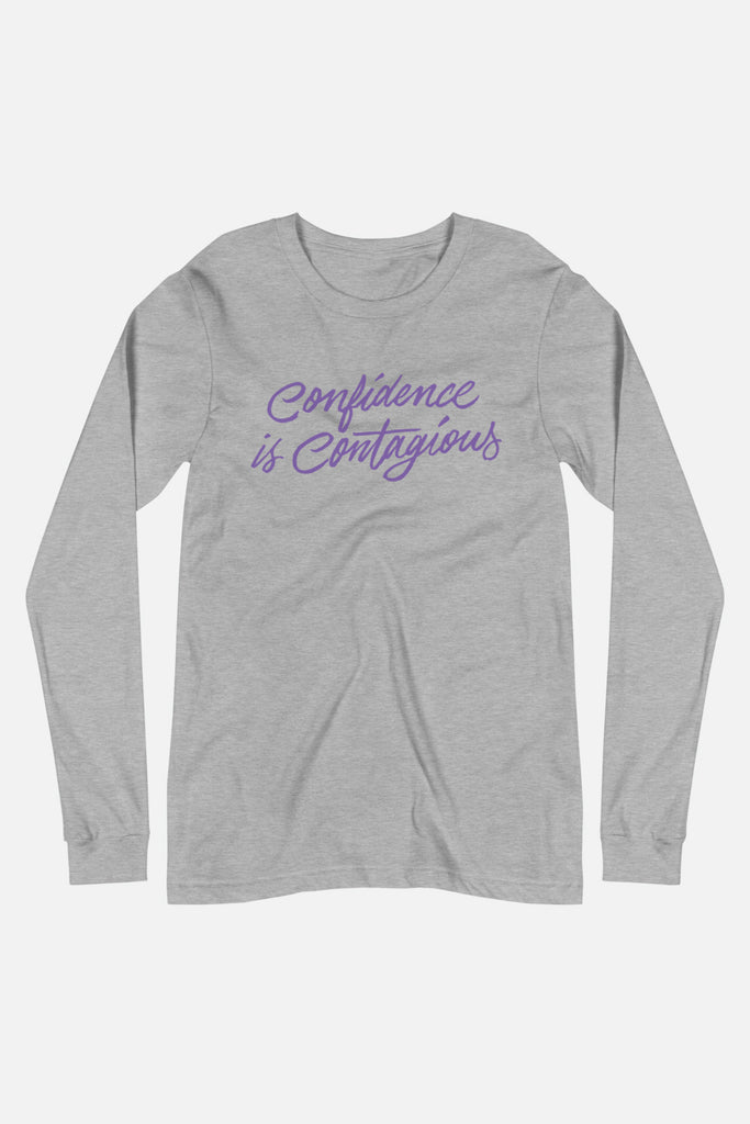 Confidence is Contagious Unisex Long Sleeve Tee