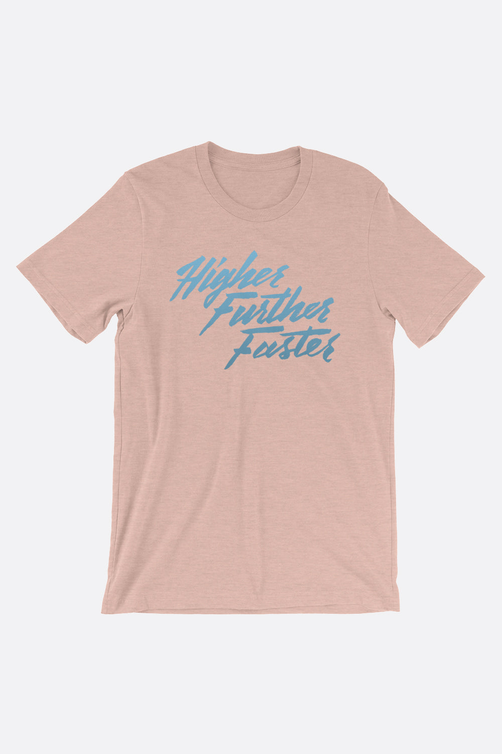 Higher Further Faster Unisex T-Shirt