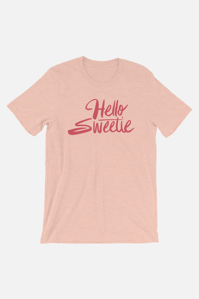 Hello Sweetie Unisex T-Shirt