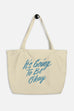 It's Going to Be Okay Large Eco Tote Bag