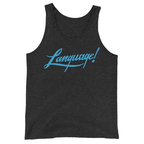 Language! Unisex Tank | Patreon Exclusive