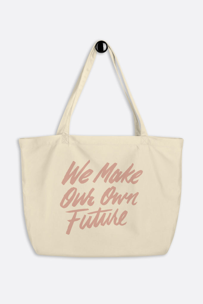 We Make Our Own Future Large Eco Tote Bag