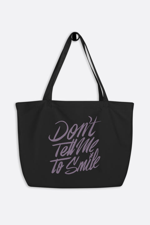 Don't Tell Me to Smile Large Eco Tote Bag