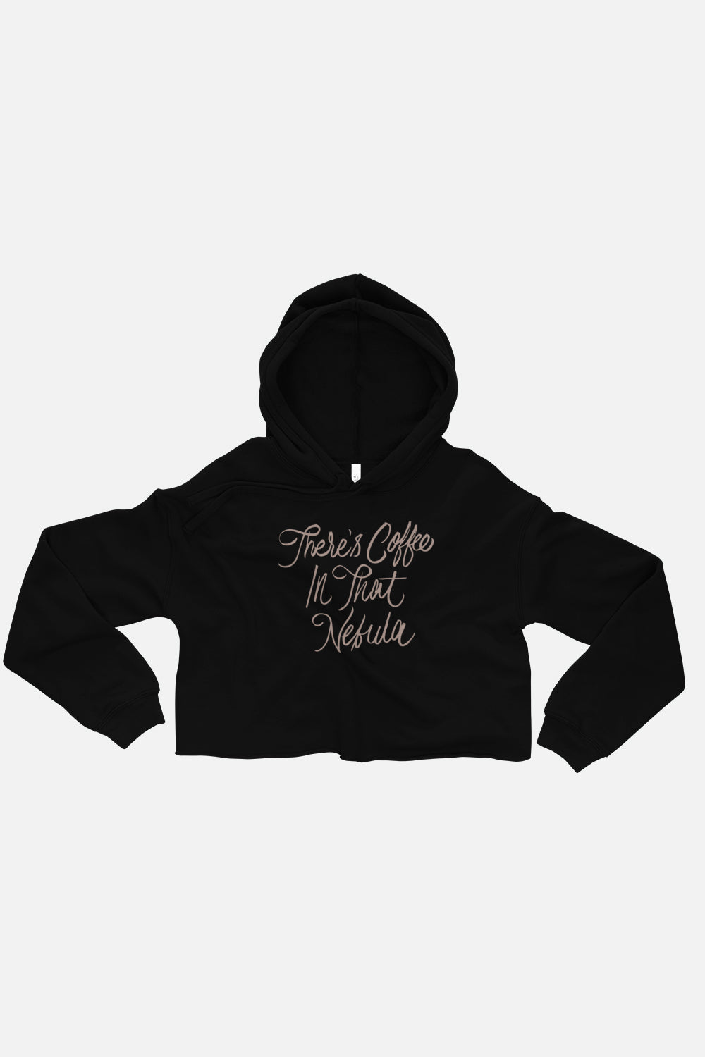 There's Coffee in that Nebula Fitted Crop Hoodie