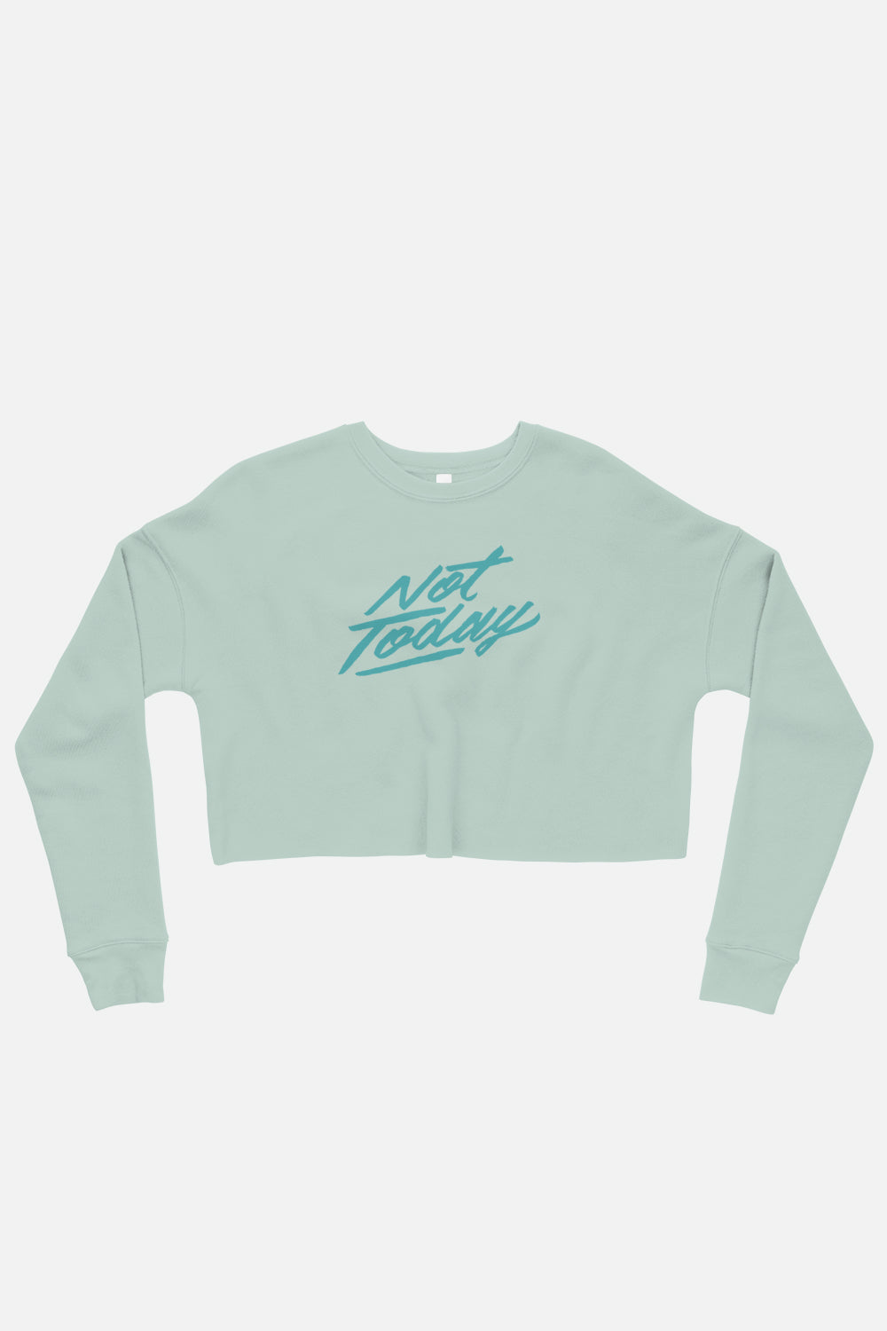 Not Today Fitted Crop Sweatshirt
