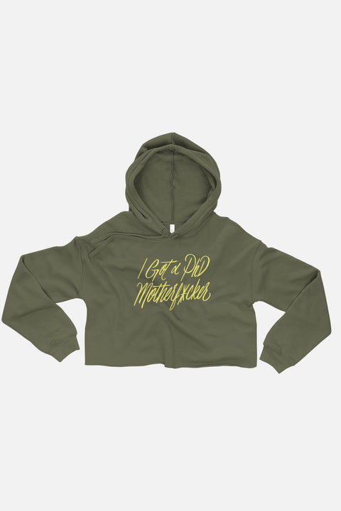I Got a PhD Fitted Crop Hoodie