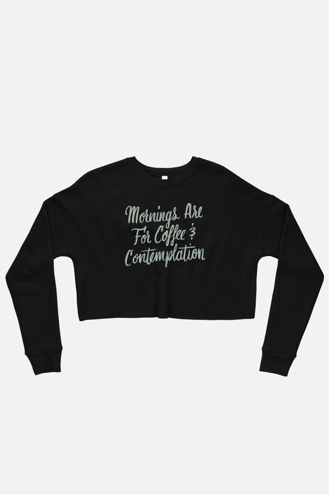 Coffee and Contemplation Crop Sweatshirt
