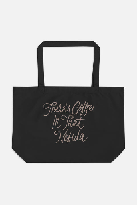 There's Coffee in that Nebula Large Eco Tote