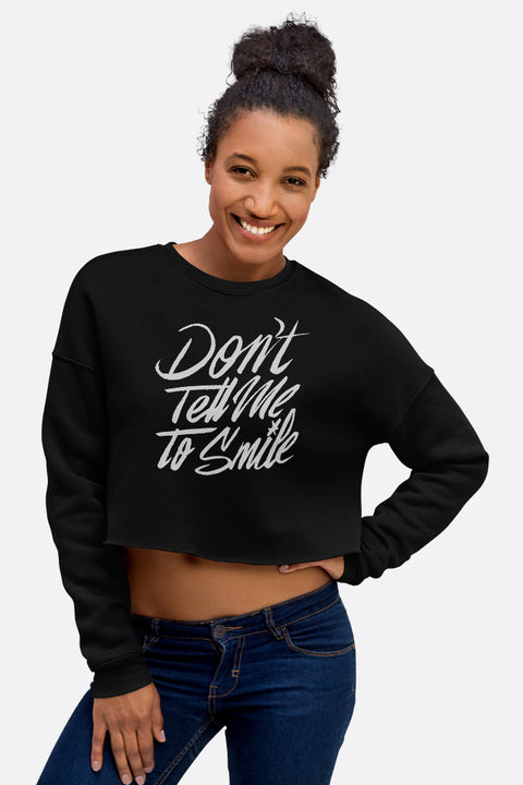 Don't Tell Me to Smile Crop Sweatshirt