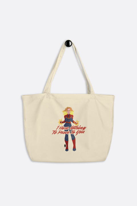I Have Nothing to Prove to You Large Organic Tote Bag