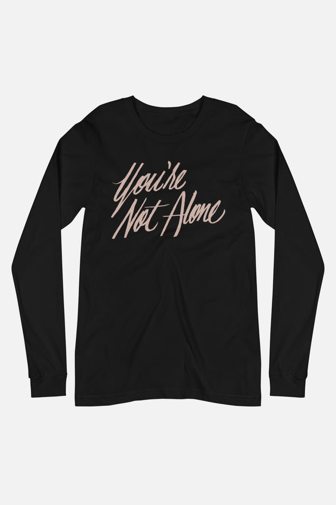 You're Not Alone Unisex Long Sleeve Tee