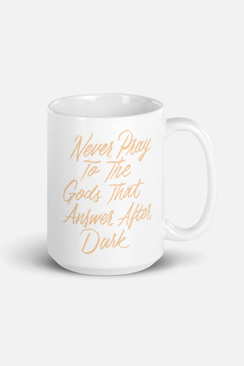 Never Pray to the Gods that Answer After Dark Mug | The Invisible Life of Addie LaRue