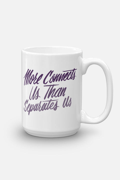 More Connects Us Mug