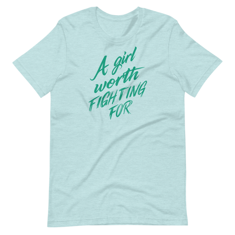 A Girl Worth Fighting For Unisex T-Shirt | Patreon Exclusive