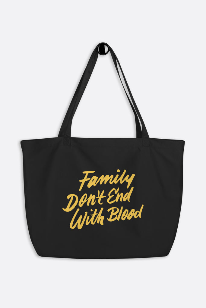 Family Don't End with Blood Large Eco Tote Bag