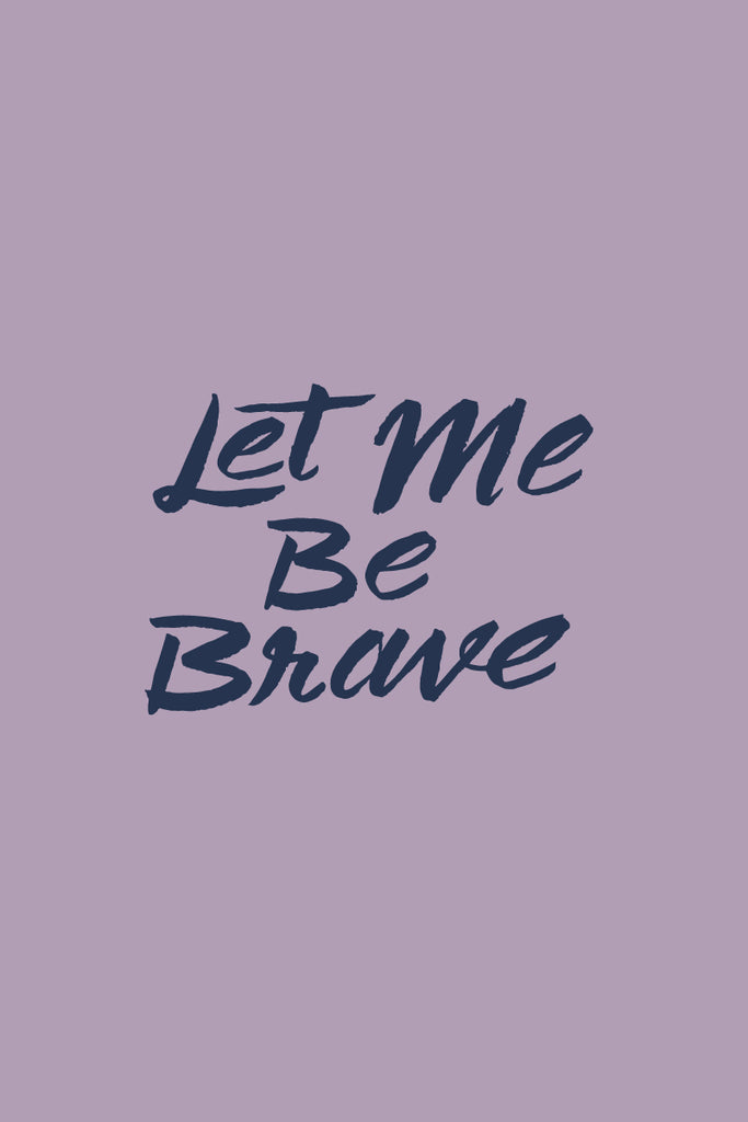 Let Me Be Brave Free Phone Background Jordandene