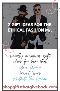 3 Gift Ideas For The Ethical Fashion Mr.