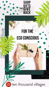 Gift Guide | For the Eco Conscious by Ten Thousand Villages