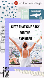 Gift Guide | For the Explorer by Ten Thousand Villages