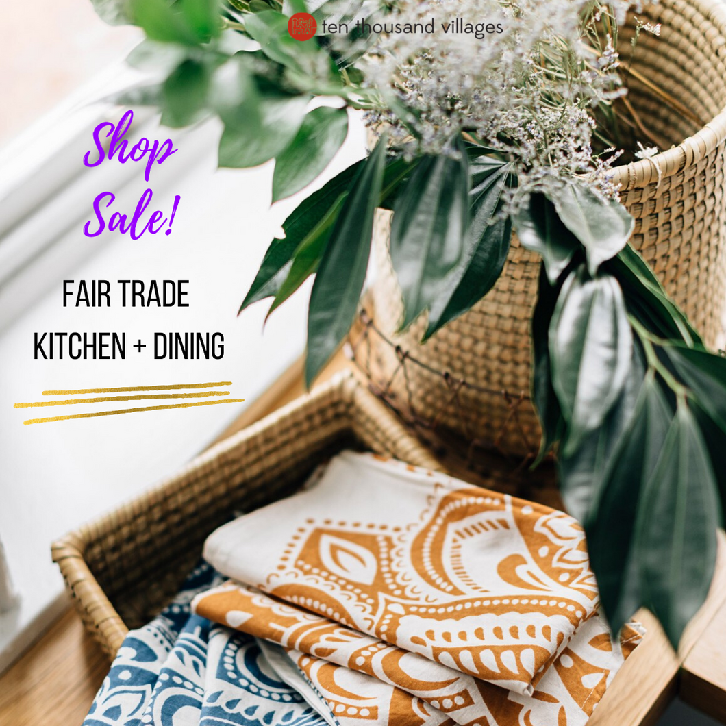 Clearance Fair Trade Kitchen + Dining | Ten Thousand Villages