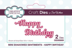 Creative Expressions Craft Dies By Sue Wilson Mini Shadowed Sentiments - Happy Birthday