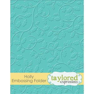 Taylored Expressions Embossing Folder Holly