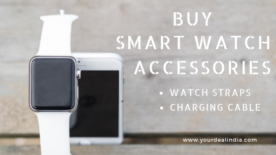 Buy Smart Watch Band Accessories Watch Straps Charging Cable online in India on Yourdeal India