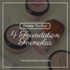Guide To Our 4 Foundation Formulas (with video)