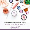 6 summer makeup tips - simplebeautyminerals.com