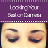 Looking Your Best on Camera
