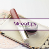 Mineral Lips Unlimited (with Video)