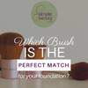 Which Brush Is The Perfect Match For Your Foundation?