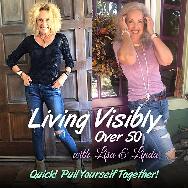 lisa and linda living visibly over 50 quick pull yourself together episode