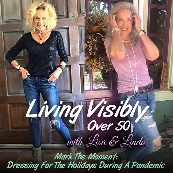 living visibly over 50 podcast episode 8 dress for holidays during pandemic