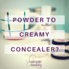 Powder to Creamy Concealer? (with Video)