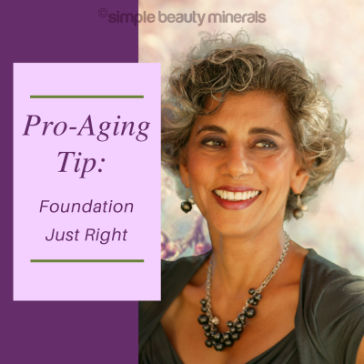 Pro-Aging Tip: Not Too Dark, Not Too Light - Just Right.