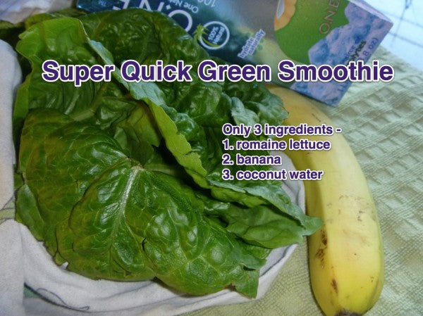 Green Smoothie - Romaine Lettuce, Banana & Coconut
