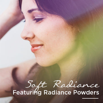 Soft Radiance - Featuring Radiance Powders
