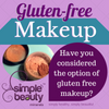 Gluten Free Bread - Yes. But Gluten-Free Mineral Makeup?
