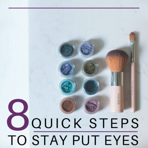 8 Quick Steps To Stay Put Eyes