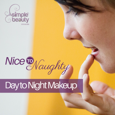 Nice to Naughty - Day To Night Makeup | Simple Beauty Minerals