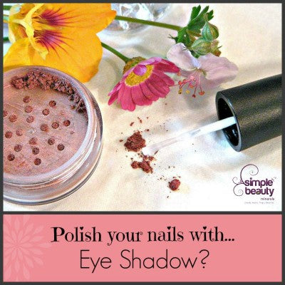 Polish Your Nails...With Eyeshadow? Simple Beauty Minerals