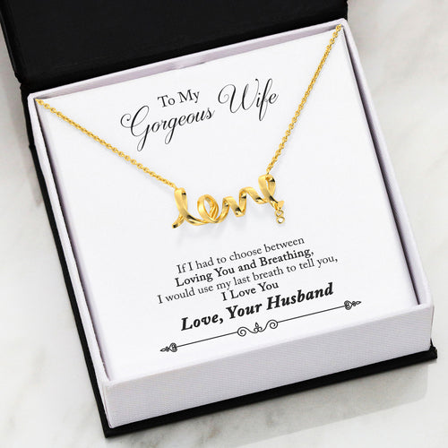 The Gorgeous Scripted LOVE Necklace With Husband To Wife I Love You Till Last Breath Message Card