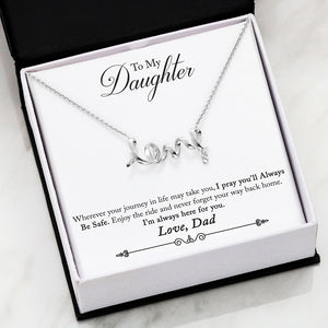 The Gorgeous Scripted LOVE Necklace With Dad To Daughter Pray Safe Message Card