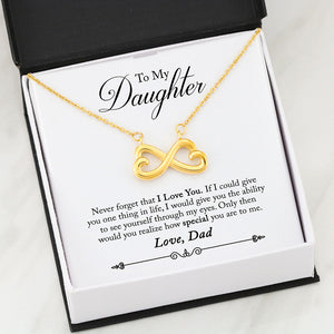 Beautiful Heart Infinity Necklace With Dad To Daughter Never Forget That I Love You Message Card